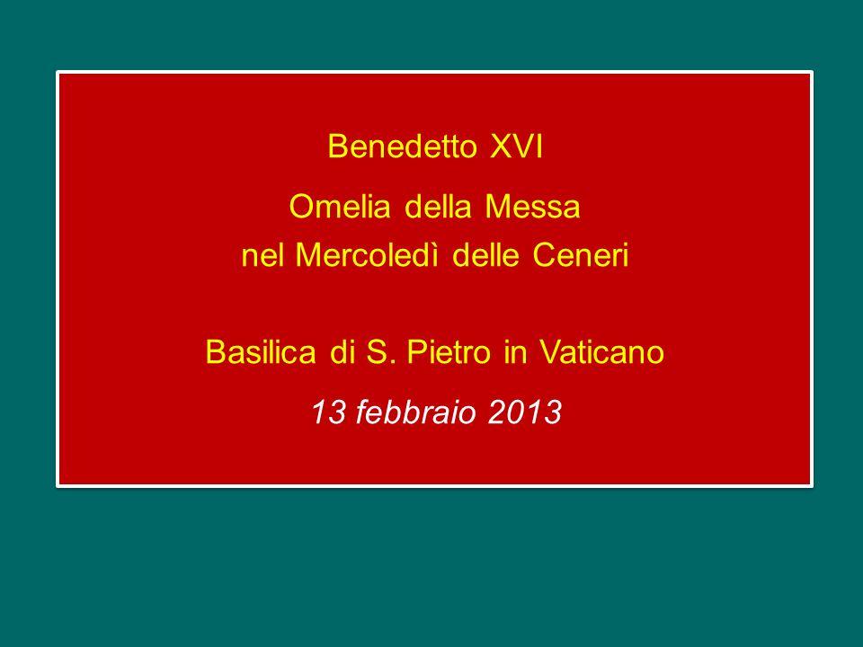 Benedetto XVI Omelia della Messa nel Mercoledì delle Ceneri Basilica di S.