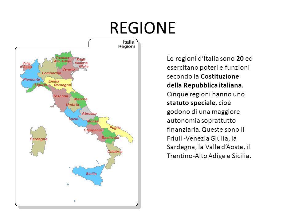 REGIONE Le regioni dItalia sono 20 ed esercitano poteri e funzioni secondo la Costituzione della Repubblica italiana. Cinque regioni hanno uno statuto