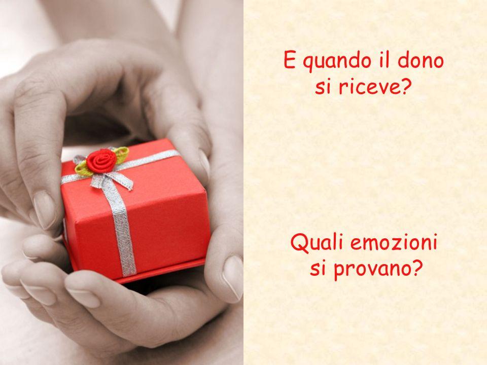 E quando il dono si riceve Quali emozioni si provano