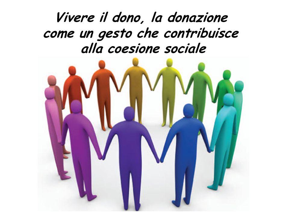 Vivere il dono, la donazione come un gesto che contribuisce alla coesione sociale