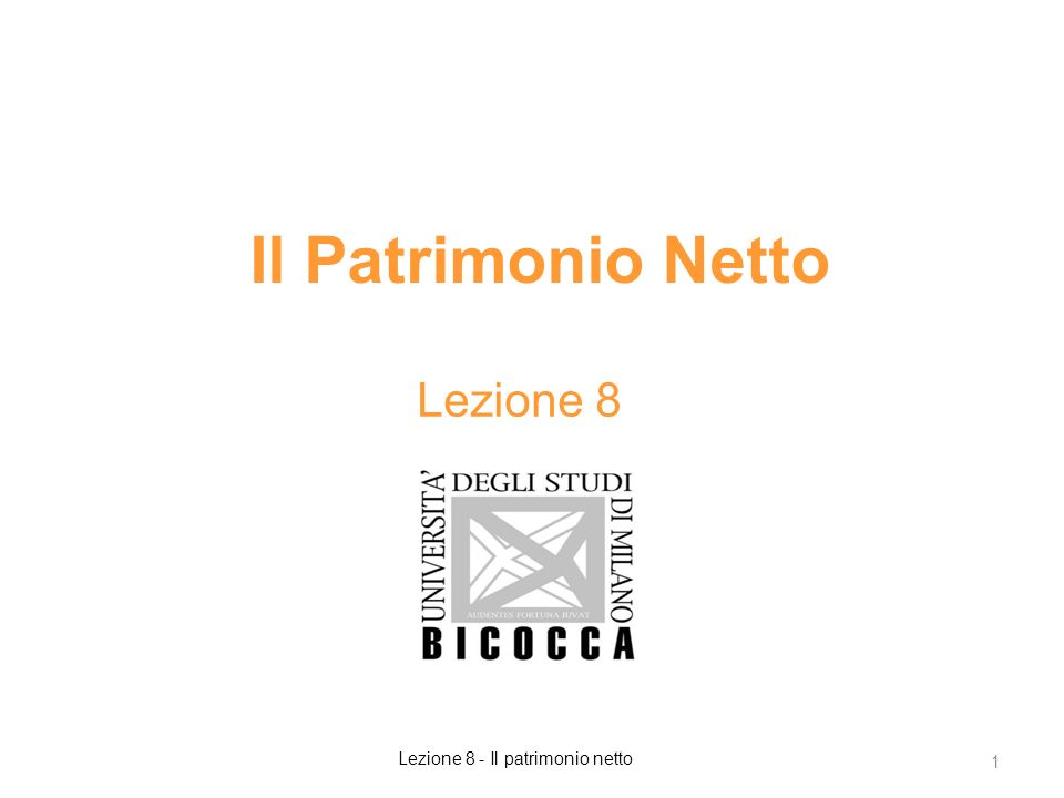 Il Patrimonio Netto Lezione 8 1 Lezione 8 - Il patrimonio netto