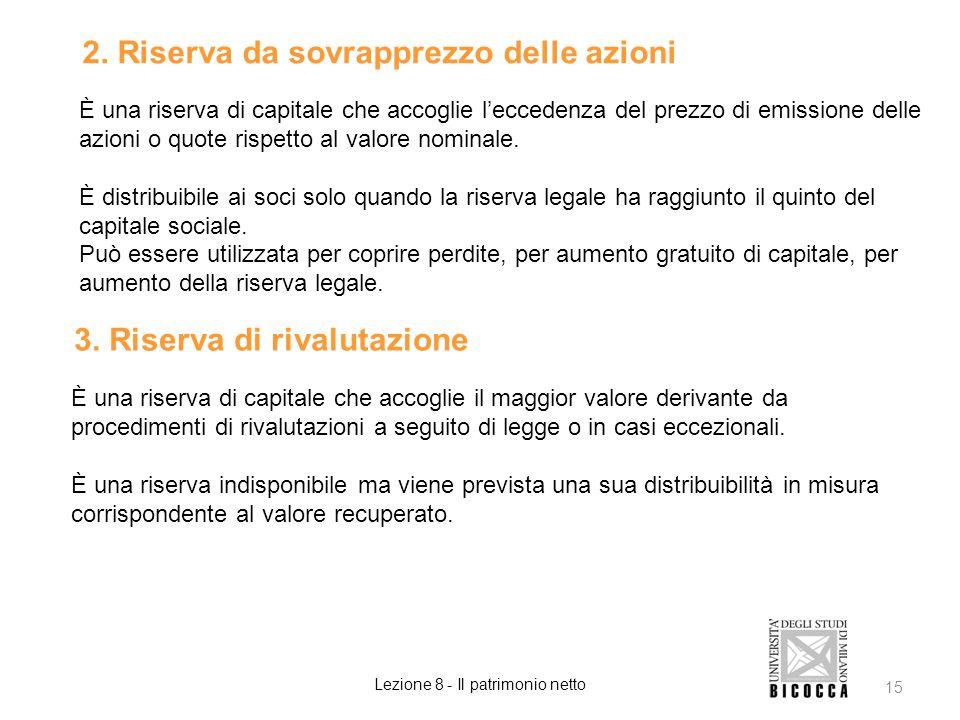 2. Riserva da sovrapprezzo delle azioni È una riserva di capitale che accoglie leccedenza del prezzo di emissione delle azioni o quote rispetto al val
