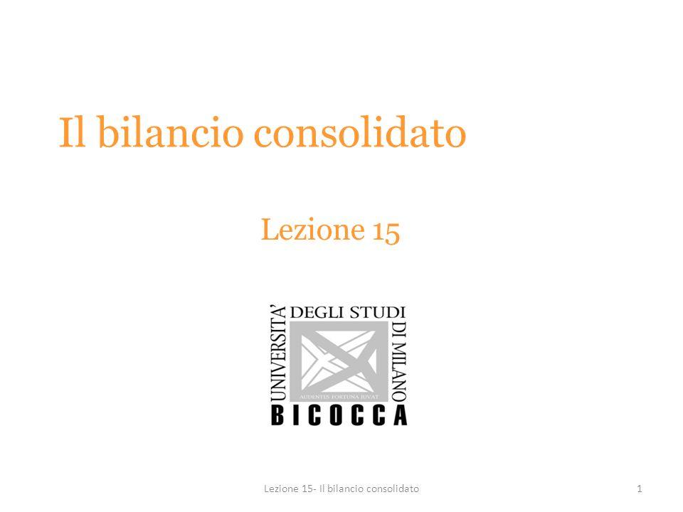 Il bilancio consolidato Lezione 15 1Lezione 15- Il bilancio consolidato