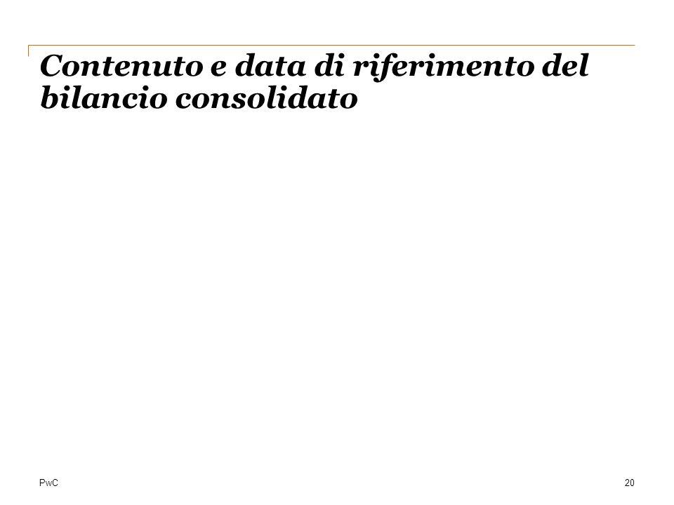 PwC20 Contenuto e data di riferimento del bilancio consolidato
