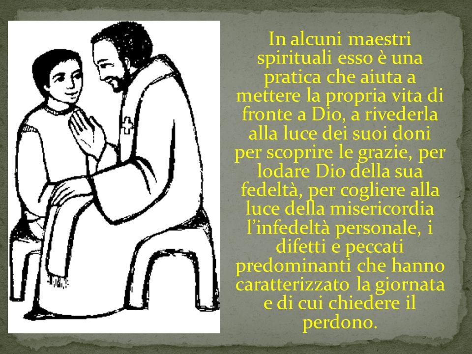 In alcuni maestri spirituali esso è una pratica che aiuta a mettere la propria vita di fronte a Dio, a rivederla alla luce dei suoi doni per scoprire