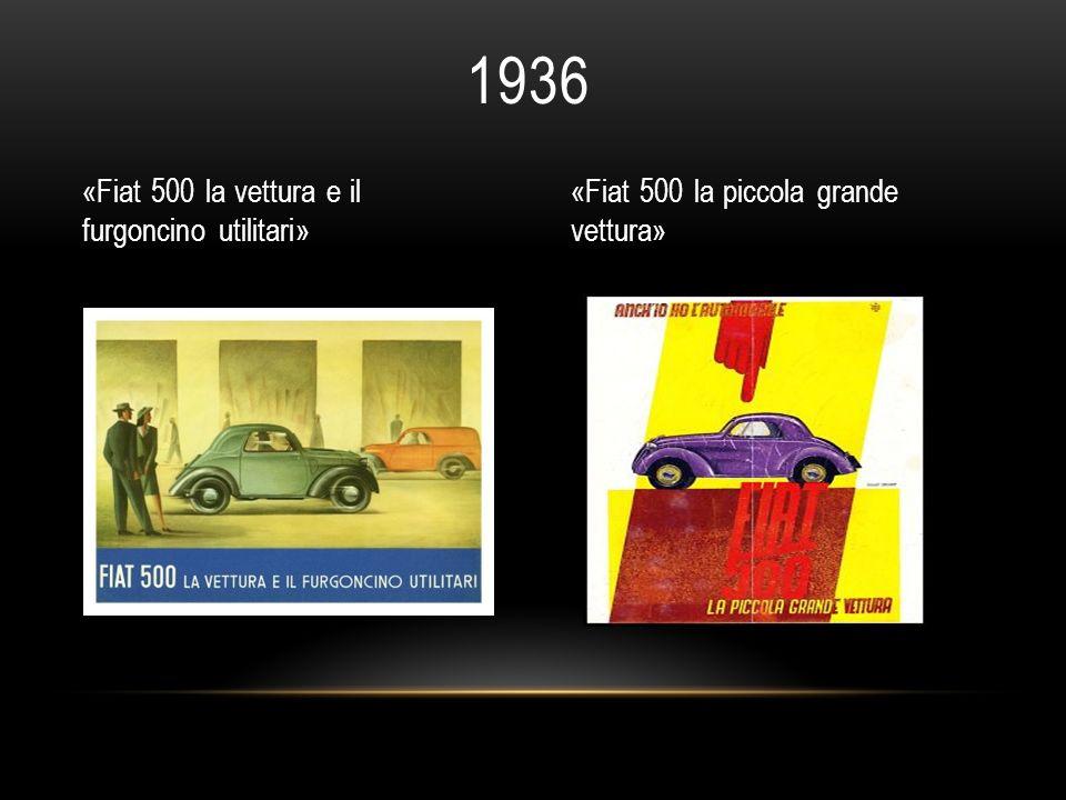 1936 «Fiat 500 la vettura e il furgoncino utilitari» «Fiat 500 la piccola grande vettura»