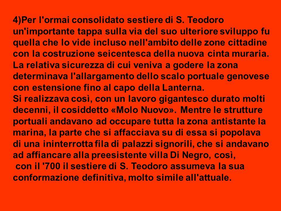 4)Per l ormai consolidato sestiere di S.