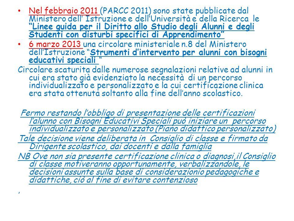 Nel febbraio 2011 (PARCC 2011) sono state pubblicate dal Ministero dell Istruzione e dellUniversità e della Ricerca le Linee guida per il Diritto allo