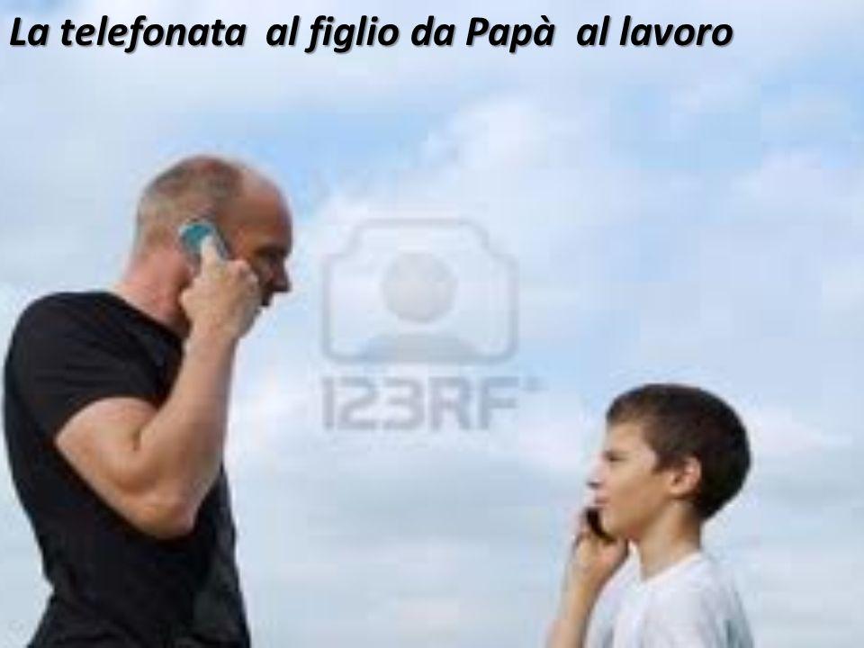 La telefonata al figlio da Papà al lavoro