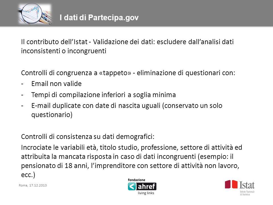 Il contributo dellIstat - Validazione dei dati: escludere dallanalisi dati inconsistenti o incongruenti Controlli di congruenza a «tappeto» - eliminaz