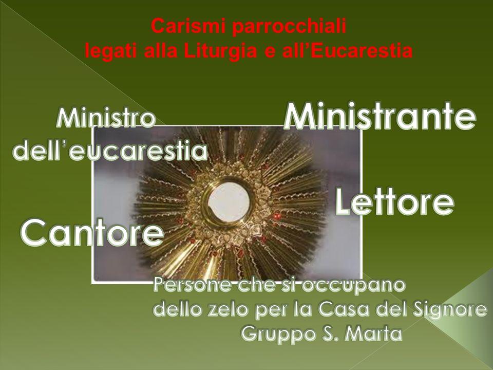 Carismi parrocchiali legati alla Liturgia e allEucarestia