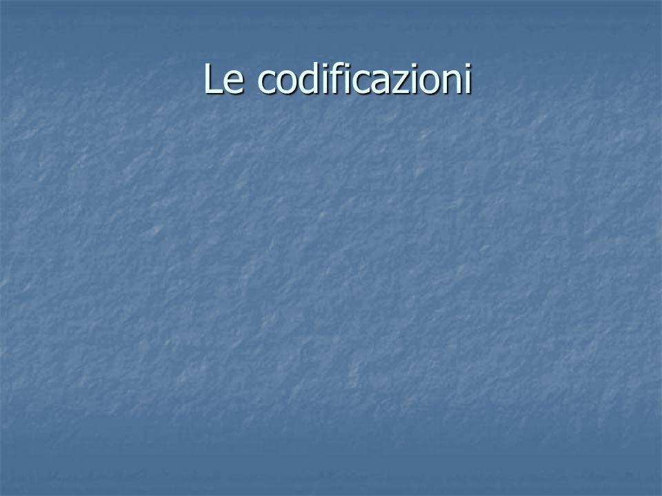 Le codificazioni Le codificazioni