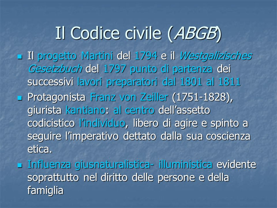 Il Codice civile (ABGB) Il progetto Martini del 1794 e il Westgalizisches Gesetzbuch del 1797 punto di partenza dei successivi lavori preparatori dal