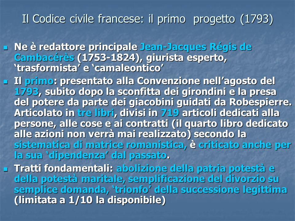Il Codice civile francese: il secondo progetto (1794) Il 3 novembre 1793 lesame del primo progetto è interrotto dal sopravvento del regime del Terrore.