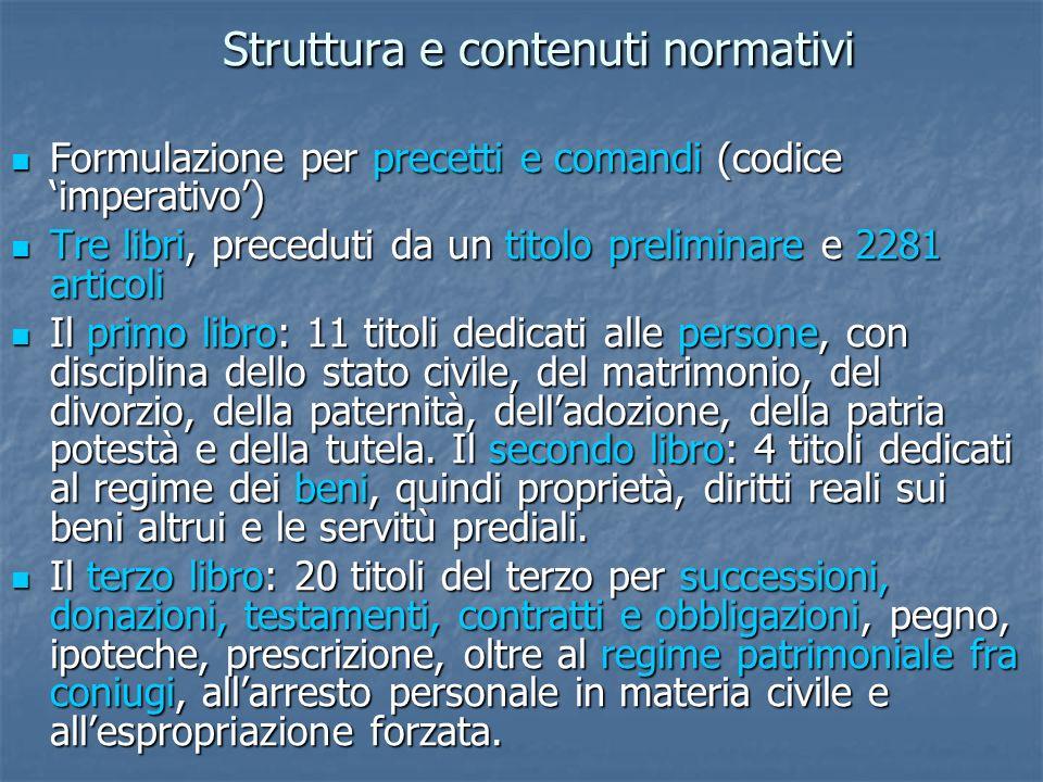 Struttura e contenuti normativi Formulazione per precetti e comandi (codice imperativo) Formulazione per precetti e comandi (codice imperativo) Tre li