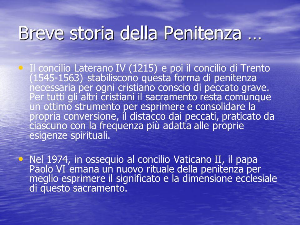 Breve storia della Penitenza … Gesù non ha detto ai suoi discepoli come attuare questo perdono. La Chiesa nei primi due secoli, oltre al battesimo, no