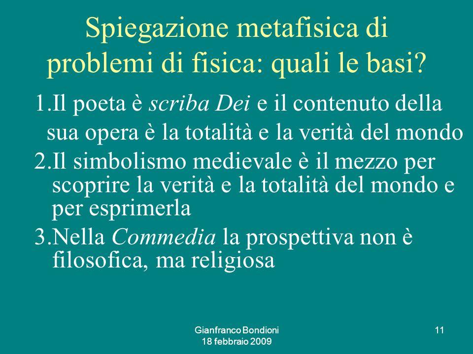 Gianfranco Bondioni 18 febbraio 2009 11 Spiegazione metafisica di problemi di fisica: quali le basi.