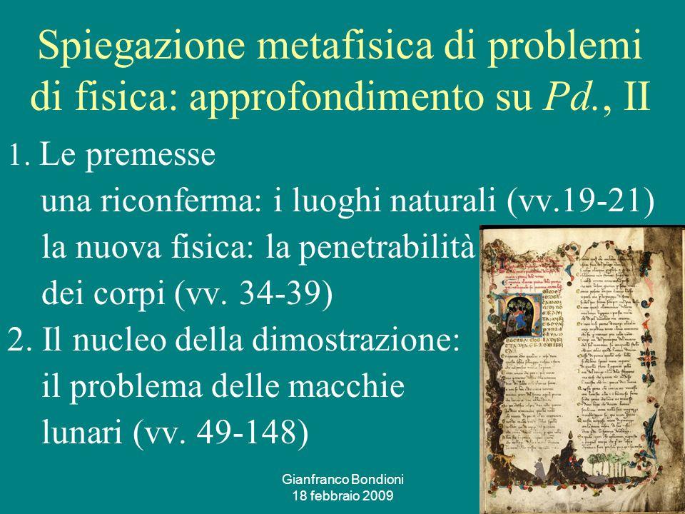 Gianfranco Bondioni 18 febbraio 2009 13 Spiegazione metafisica di problemi di fisica: approfondimento su Pd., II 1.