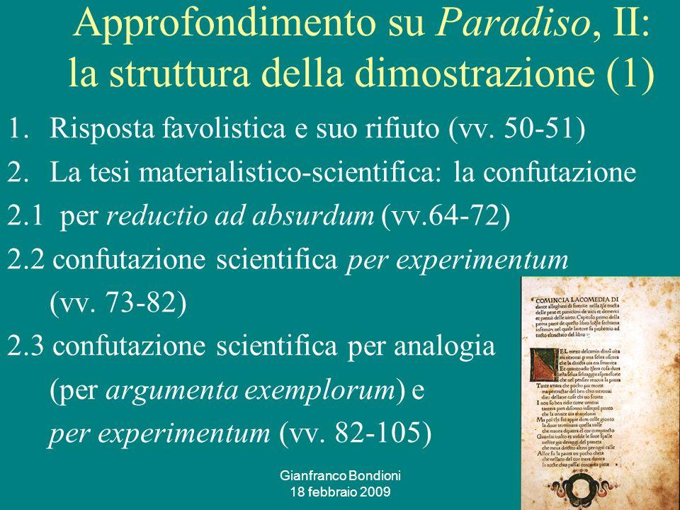 Gianfranco Bondioni 18 febbraio 2009 14 Approfondimento su Paradiso, II: la struttura della dimostrazione (1) 1.Risposta favolistica e suo rifiuto (vv.