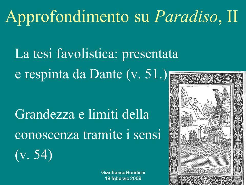 Gianfranco Bondioni 18 febbraio 2009 16 Approfondimento su Paradiso, II La tesi favolistica: presentata e respinta da Dante (v.