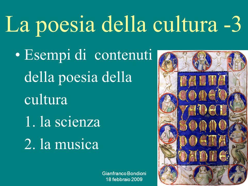 Gianfranco Bondioni 18 febbraio 2009 29 La poesia della cultura -3 Esempi di contenuti della poesia della cultura 1.