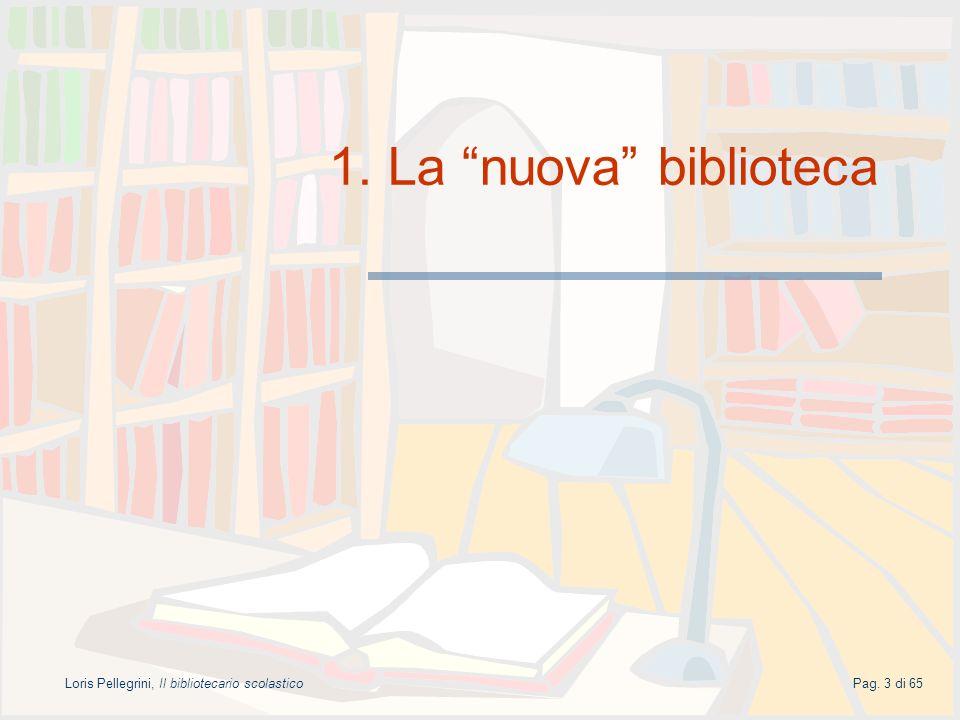 Loris Pellegrini, Il bibliotecario scolasticoPag.54 di 65 3.