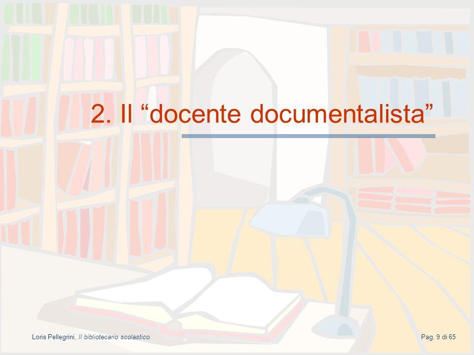 Loris Pellegrini, Il bibliotecario scolasticoPag.50 di 65 1.