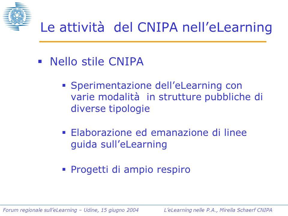 Forum regionale sulleLearning – Udine, 15 giugno 2004 LeLearning nelle P.A., Mirella Schaerf CNIPA LeLearning nelle P.A.