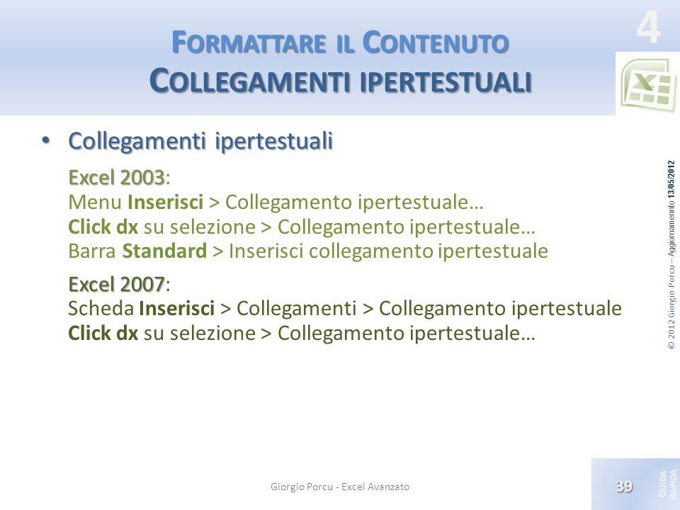 © 2012 Giorgio Porcu – Aggiornamennto 13/05/2012 G UIDA R APIDA 4 F ORMATTARE IL C ONTENUTO C OLLEGAMENTI IPERTESTUALI Collegamenti ipertestuali Colle
