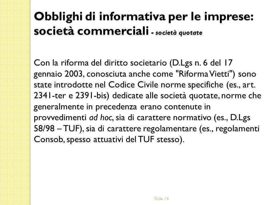 Slide 14 Con la riforma del diritto societario (D.Lgs n. 6 del 17 gennaio 2003, conosciuta anche come