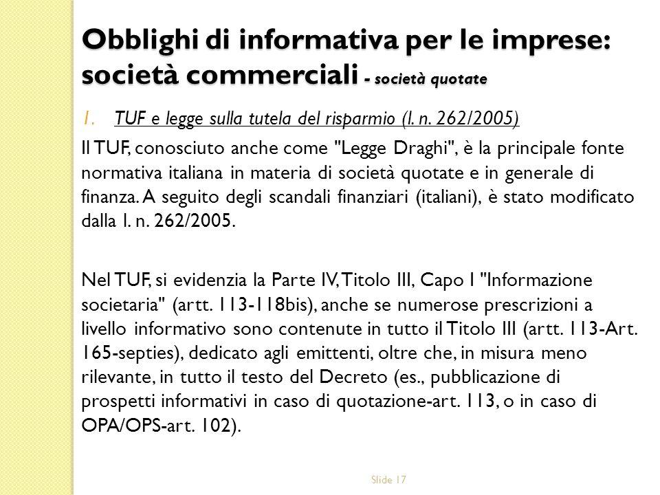 Slide 17 1.TUF e legge sulla tutela del risparmio (l. n. 262/2005) Il TUF, conosciuto anche come