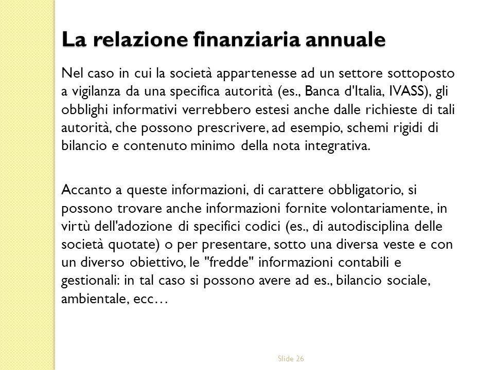 Slide 26 Nel caso in cui la società appartenesse ad un settore sottoposto a vigilanza da una specifica autorità (es., Banca d'Italia, IVASS), gli obbl