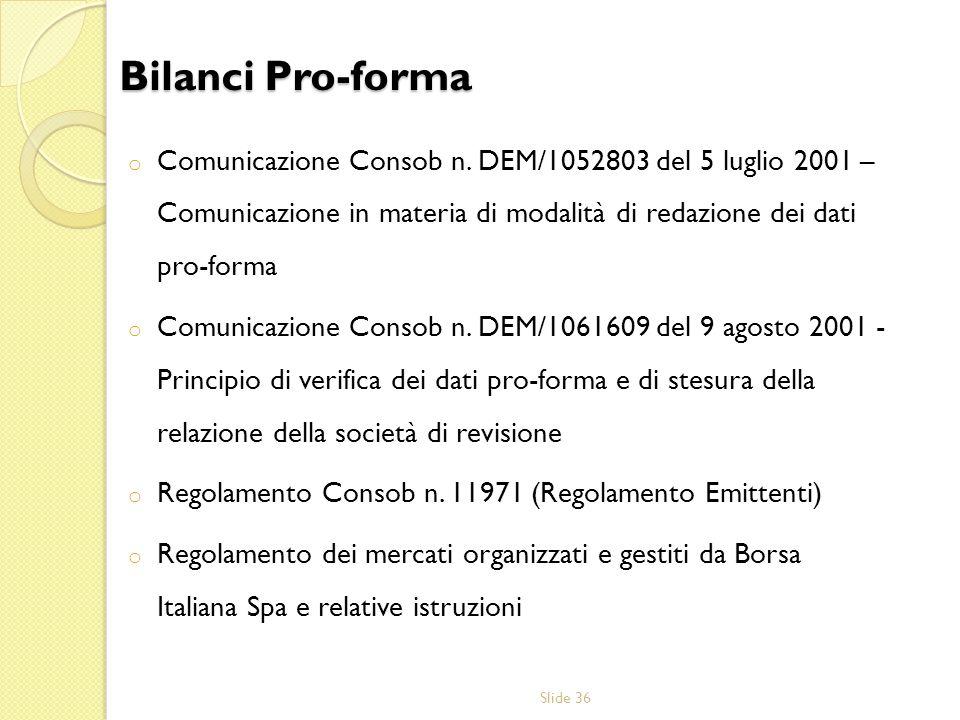 o Comunicazione Consob n. DEM/1052803 del 5 luglio 2001 – Comunicazione in materia di modalità di redazione dei dati pro-forma o Comunicazione Consob