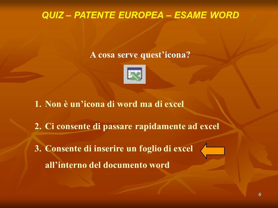 27 QUIZ – PATENTE EUROPEA – ESAME WORD Come posso utilizzare un modello in word.