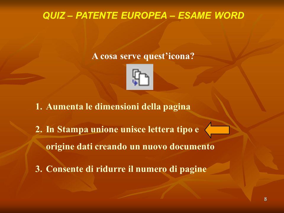39 QUIZ – PATENTE EUROPEA – ESAME WORD In che menù trovo il comando intestazione e piè di pagina.