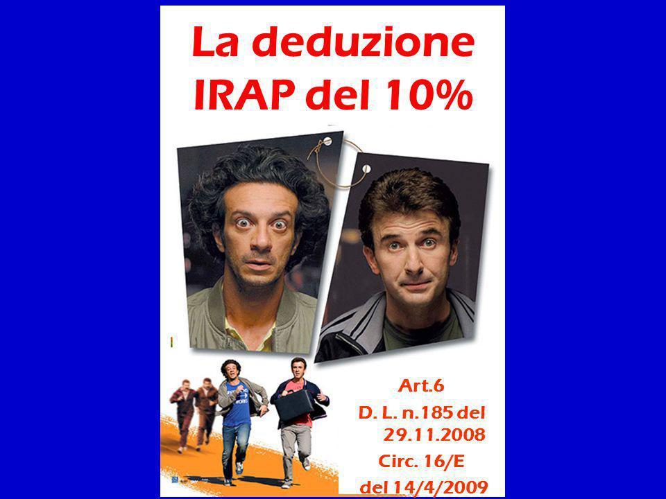 La deduzione IRAP del 10% Art.6 D. L. n.185 del 29.11.2008 Circ. 16/E del 14/4/2009