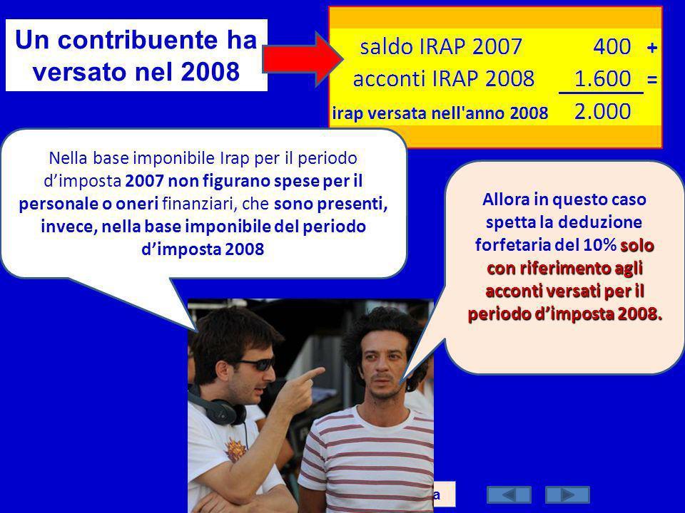 Dott. Marco Fava Un contribuente ha versato nel 2008 Nella base imponibile Irap per il periodo dimposta 2007 non figurano spese per il personale o one
