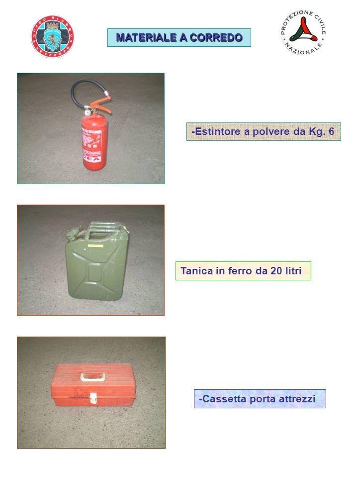 MATERIALE A CORREDO -Estintore a polvere da Kg. 6 Tanica in ferro da 20 litri -Cassetta porta attrezzi