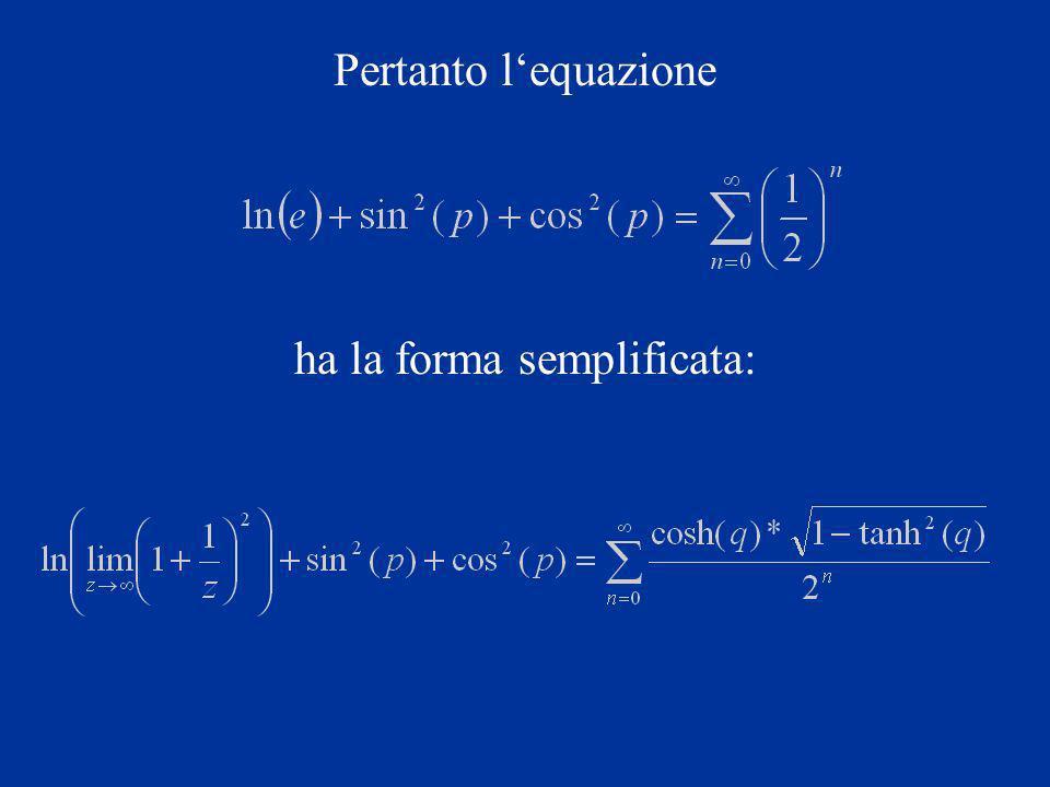 Pertanto lequazione ha la forma semplificata: