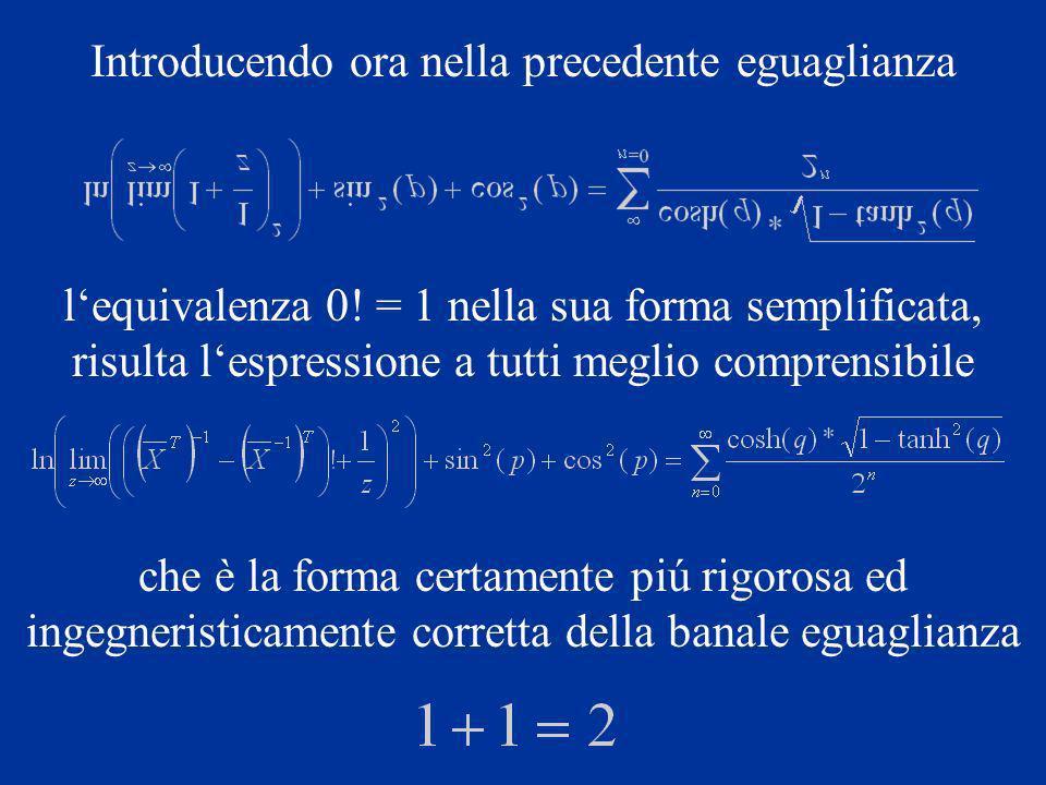 Introducendo ora nella precedente eguaglianza lequivalenza 0.
