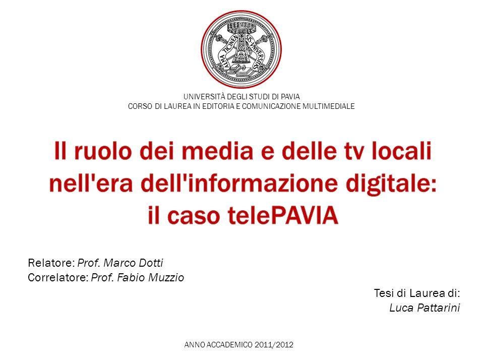 UNIVERSITÀ DEGLI STUDI DI PAVIA CORSO DI LAUREA IN EDITORIA E COMUNICAZIONE MULTIMEDIALE ANNO ACCADEMICO 2011/2012 Relatore: Prof. Marco Dotti Correla