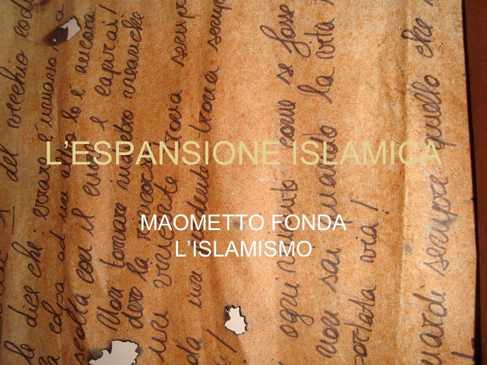 LESPANSIONE ISLAMICA MAOMETTO FONDA LISLAMISMO