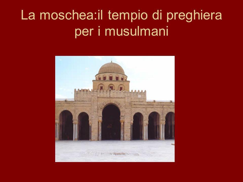 La moschea:il tempio di preghiera per i musulmani