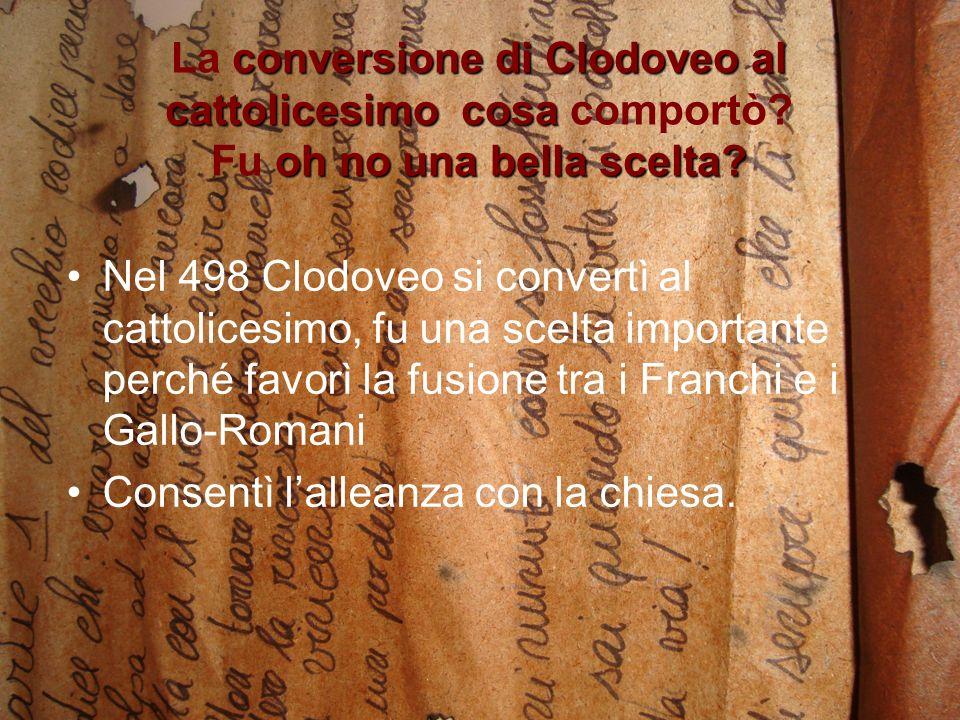 conversionediClodoveoal cattolicesimocosa ohnounabellascelta? La conversione di Clodoveo al cattolicesimo cosa comportò? Fu oh no una bella scelta? Ne