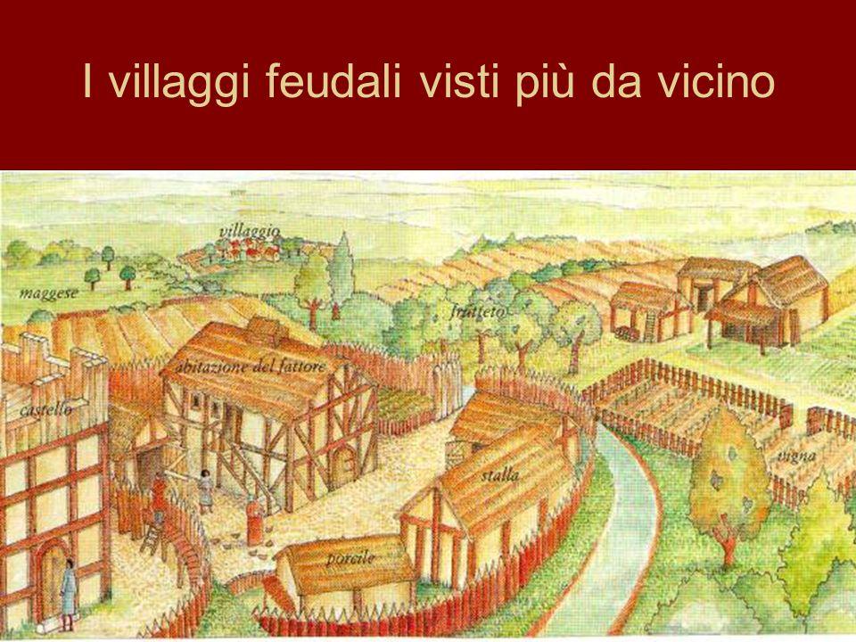 I villaggi feudali visti più da vicino