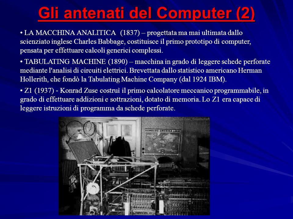 LA MACCHINA ANALITICA (1837) – progettata ma mai ultimata dallo scienziato inglese Charles Babbage, costituisce il primo prototipo di computer, pensat