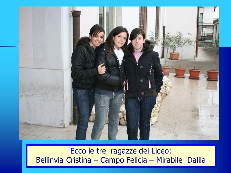Ecco le tre ragazze del Liceo: Bellinvia Cristina – Campo Felicia – Mirabile Dalila