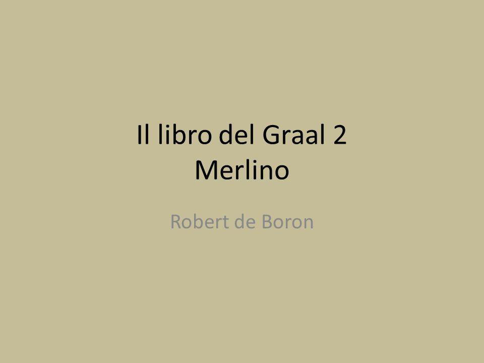 Il libro del Graal 2 Merlino Robert de Boron