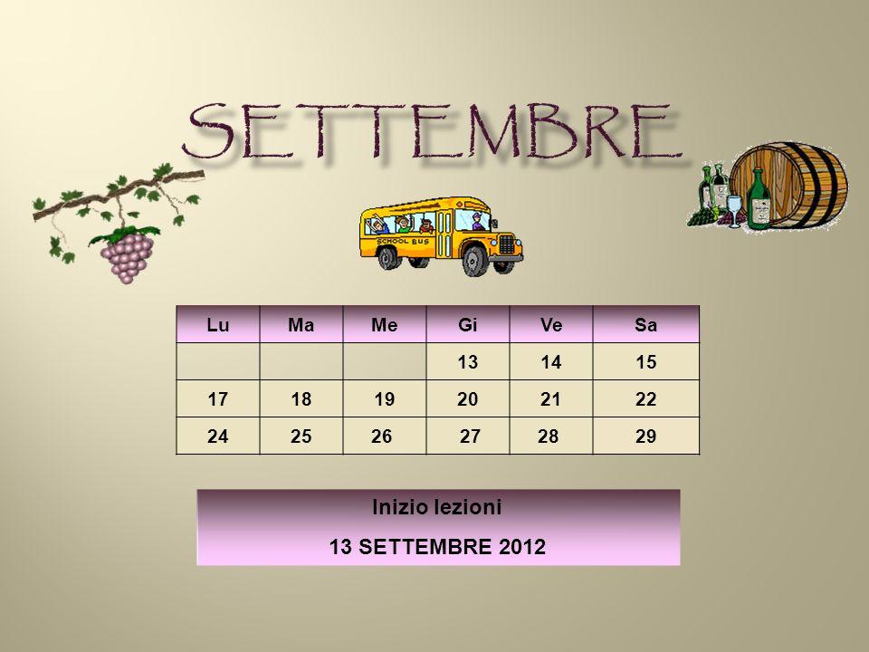 LuMaMeGiVeSa 131415 171819202122 242526 2728 29 Inizio lezioni 13 SETTEMBRE 2012