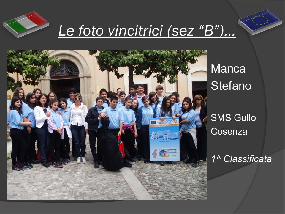 Le foto vincitrici (sez B)… Manca Stefano SMS Gullo Cosenza 1^ Classificata